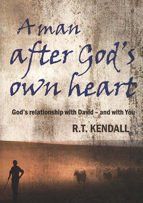 A Man After God's Own Heart - R T Kendall