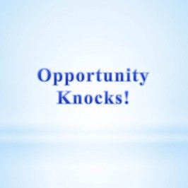 Opportunity Knocks!