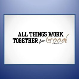 All things working together for good!