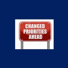 Changed Priorities!