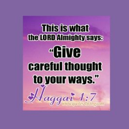 Give careful thought to your ways!