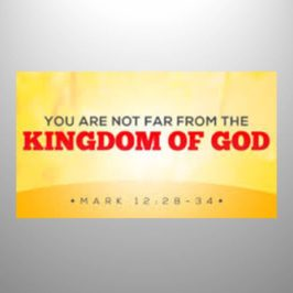 You are not far from the Kingdom of God
