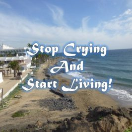 Stop Crying and Start Living!