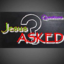 Questions Jesus Asked (P3)