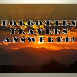 Forgotten Prayers Answered!